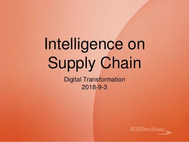 Intelligence on Supply Chain Digital Transformation 2018-9-3