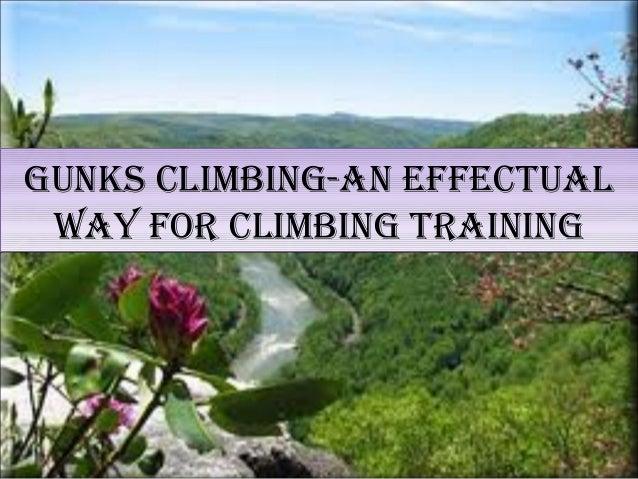 Gunks climbinG-an effectual way for climbinG traininG