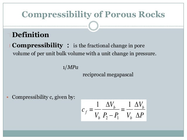 compressibility definition. compressibility of porous rocks definition slideshare
