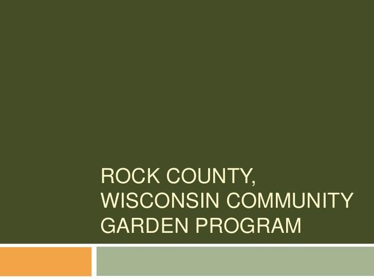 Rock County, Wisconsin Community Garden Program<br />
