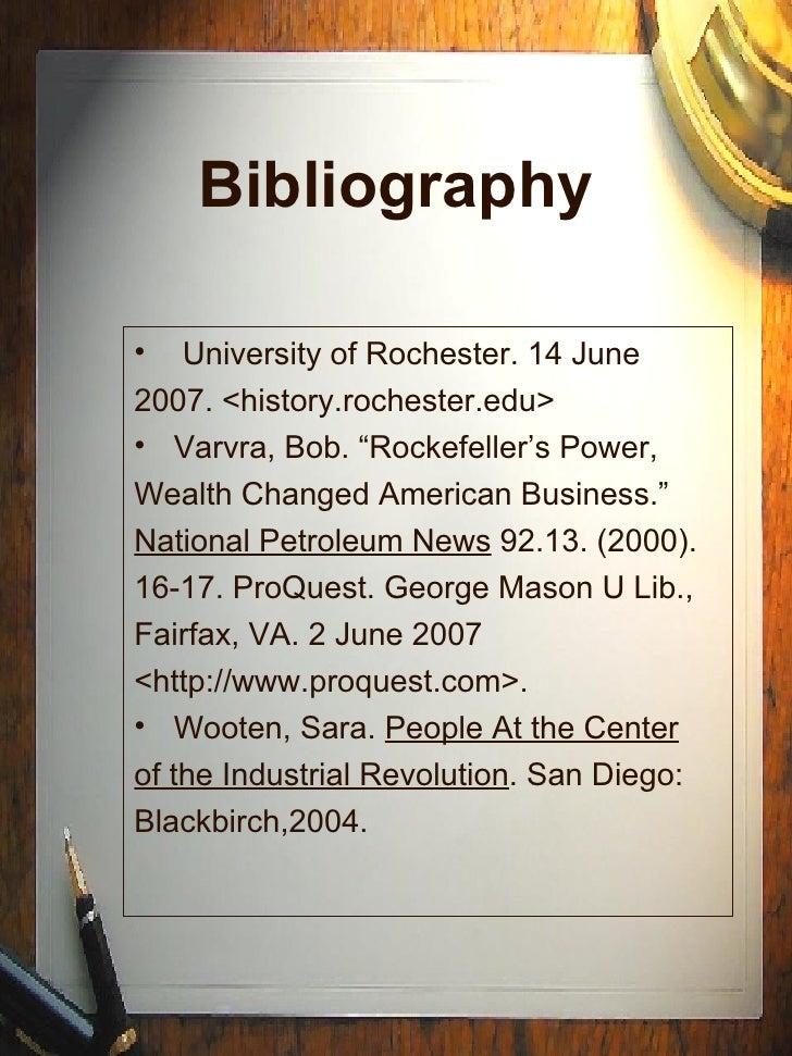 Bibliography <ul><li>University of Rochester. 14 June </li></ul><ul><li>2007. <history.rochester.edu> </li></ul><ul><li>Va...
