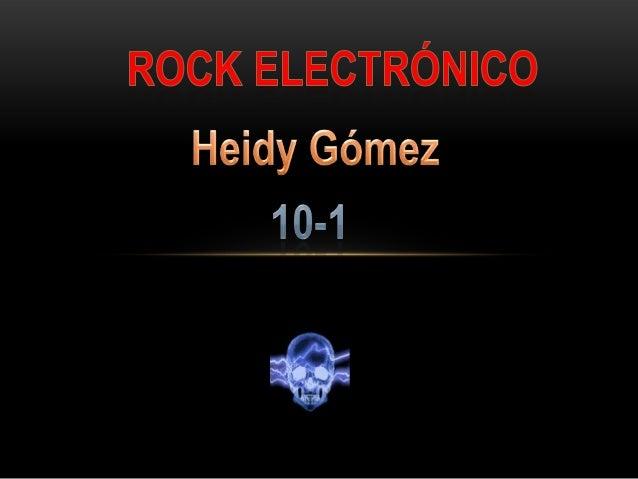 ¿Que es el rock electrónico? El rock electrónico (también llamado rock sintético) es un género musical caracterizado por e...