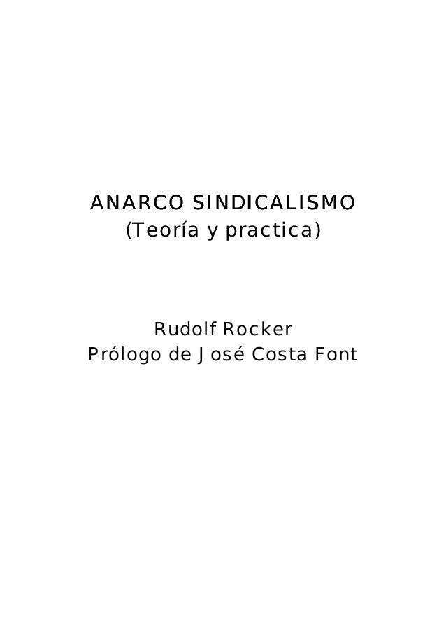 ANARCO SINDICALISMOANARCO SINDICALISMO (Teoría y practica) Rudolf Rocker Prólogo de José Costa Font