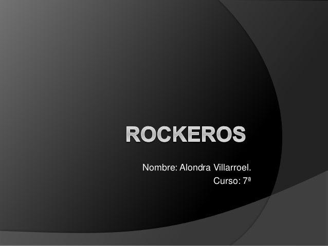 Nombre: Alondra Villarroel.  Curso: 7ª