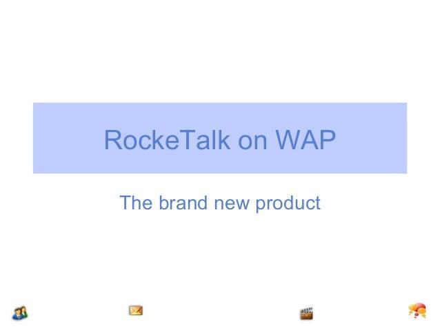 RockeTalk on WAP The brand new product