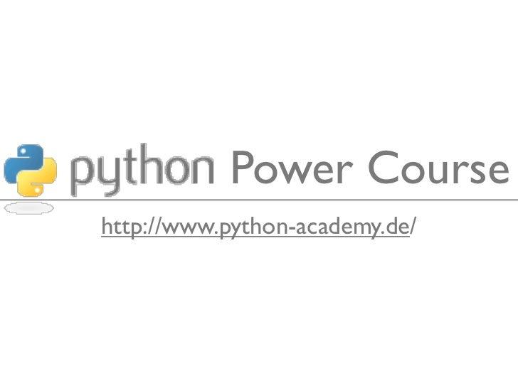 Power Coursehttp://www.python-academy.de/