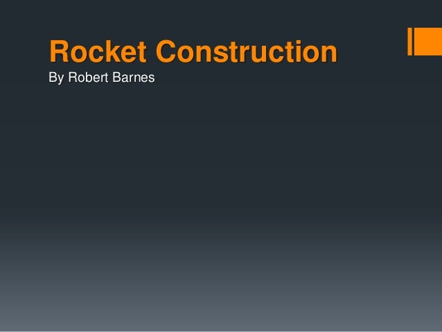 Rocket Construction By Robert Barnes