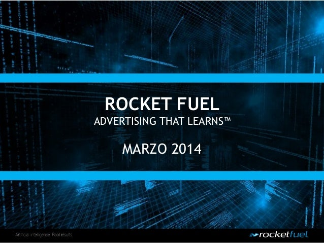 ROCKET FUEL ADVERTISING THAT LEARNS™ MARZO 2014