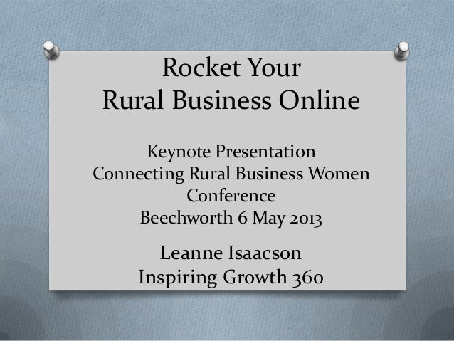 Rocket Your Rural Business Online Keynote Presentation Connecting Rural Business Women Conference Beechworth 6 May 2013 Le...