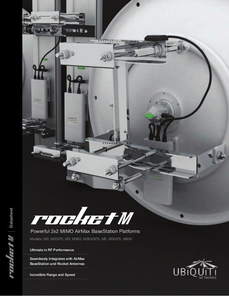 rocket  Datasheet              Powerful 2x2 MIMO AirMax BaseStation Platforms|              Models: M2, M2GPS, M3, M365, M...