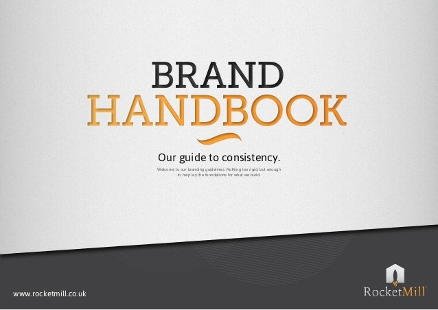 Our guide to consistency.                       Welcome to our branding guidelines. Nothing too rigid, but enough         ...