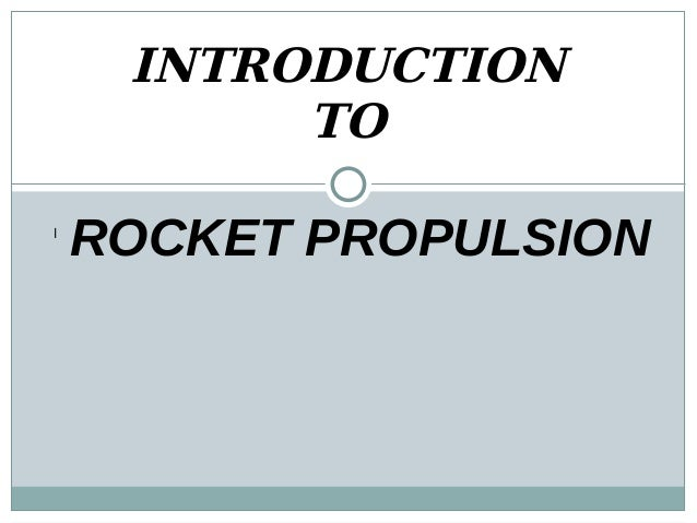 INTRODUCTION TO l ROCKET PROPULSION