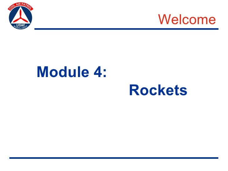 Welcome   Module 4:             Rockets