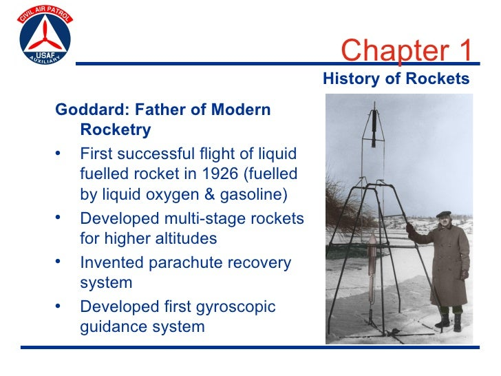 Chapter 1                                       History of Rockets Goddard: Father of Modern   Rocketry • First successful...