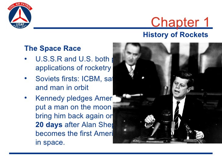 Chapter 1                                    History of Rockets The Space Race • U.S.S.R and U.S. both pursue military and...