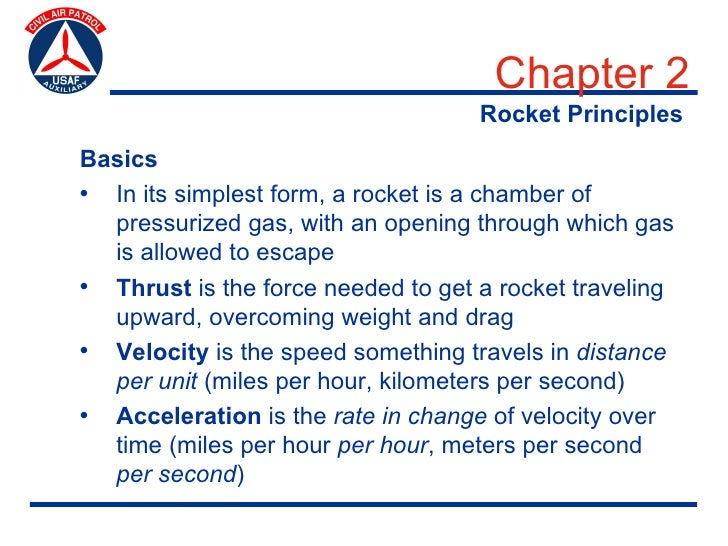 Chapter 2                                     Rocket Principles Basics • In its simplest form, a rocket is a chamber of   ...