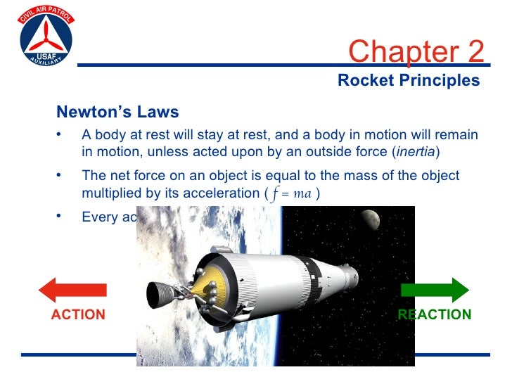 Chapter 2                                               Rocket Principles Newton's Laws •   A body at rest will stay at re...