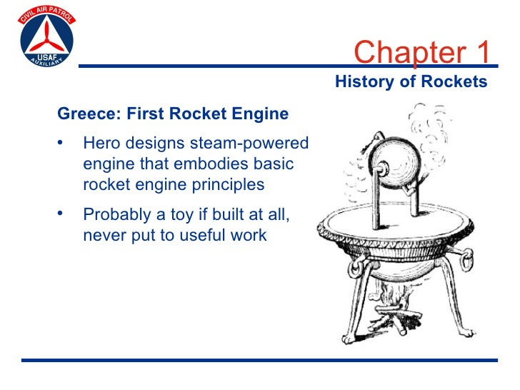 Chapter 1                                       History of Rockets Greece: First Rocket Engine •   Hero designs steam-powe...