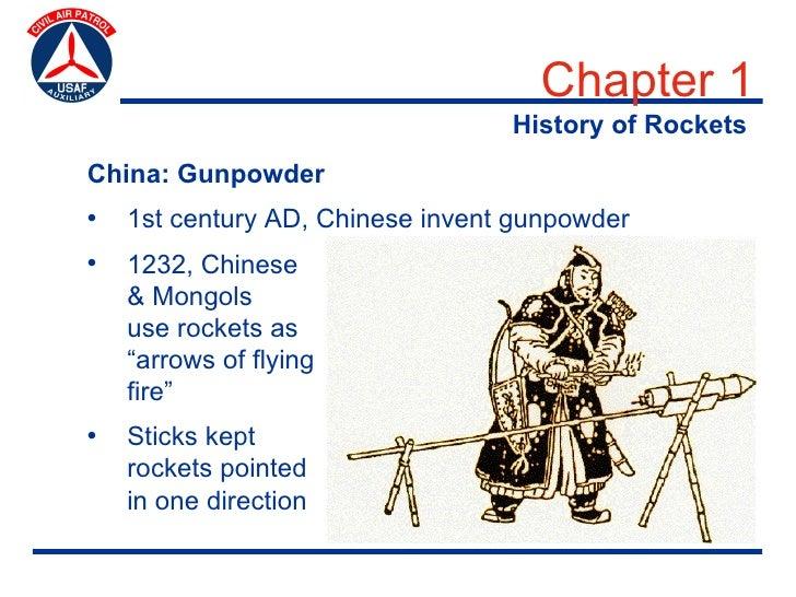 Chapter 1                                   History of Rockets China: Gunpowder •   1st century AD, Chinese invent gunpowd...