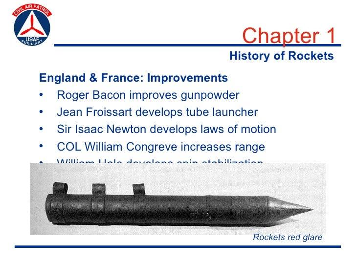 Chapter 1                                  History of Rockets England & France: Improvements • Roger Bacon improves gunpow...