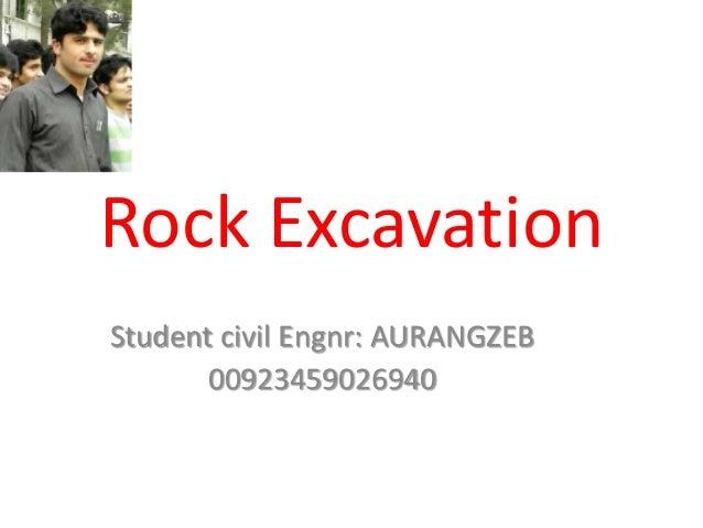 Rock ExcavationStudent civil Engnr: AURANGZEB       00923459026940