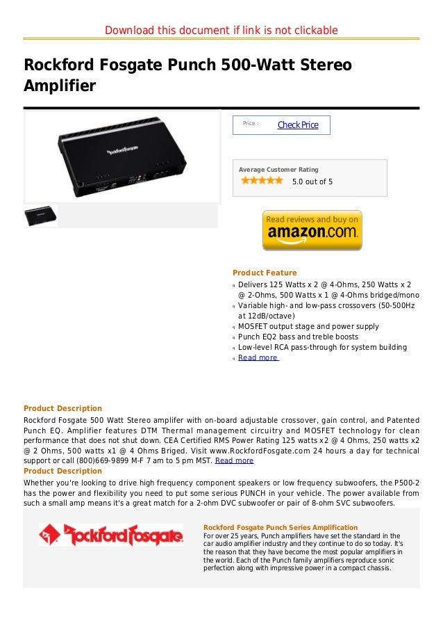 Download this document if link is not clickableRockford Fosgate Punch 500-Watt StereoAmplifier                            ...