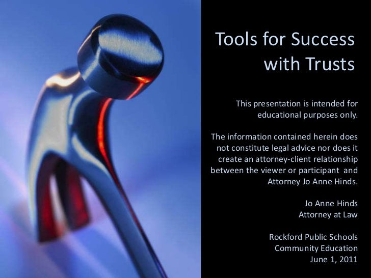 Toolsfor Success with Trusts<br />This presentation is intended for educational purposes only.  <br />The information cont...