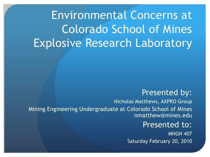 Environmental Concerns at Colorado School of Mines Explosive Research Laboratory<br />Presented by: <br />Nicholas Matthew...