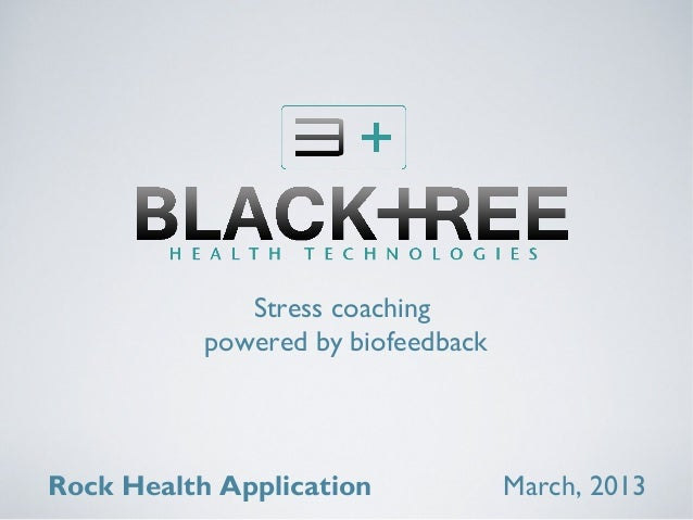 Stress coaching           powered by biofeedbackRock Health Application             March, 2013