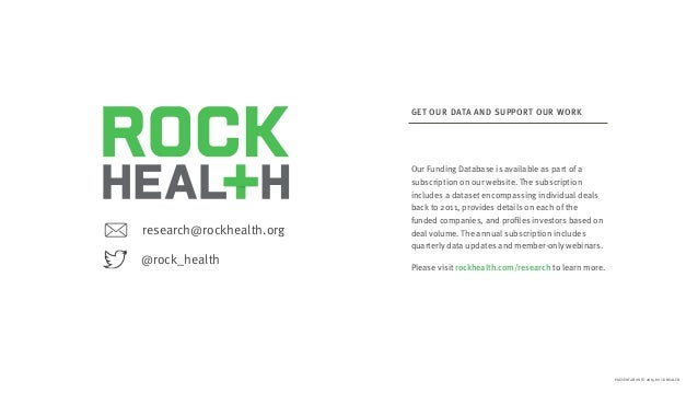 PRESENTATION © 2015 ROCK HEALTH GET OUR DATA AND SUPPORT OUR WORK Our Funding Database is available as part of a subscript...