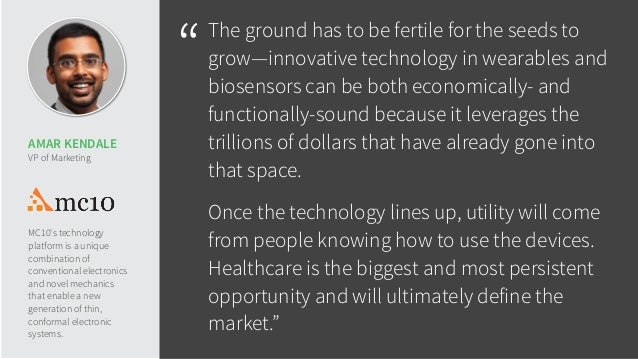 """""""The ground has to be fertile for the seeds to grow—innovative technology in wearables and biosensors can be both economic..."""