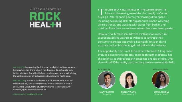 A R O C K R E P O R T B Y AUTHORED BY WITH HELP FROM MALAY GANDHI @mgxtro TERESA WANG @teresawang6 ROCK HEALTH is powering...