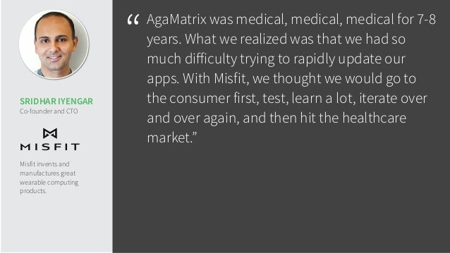 """""""AgaMatrix was medical, medical, medical for 7-8 years. What we realized was that we had so much difficulty trying to rapid..."""