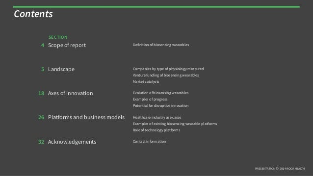 PRESENTATION © 2014 ROCK HEALTH Contents 4 Scope of report Definition of biosensing wearables 5 Landscape Companies by typ...