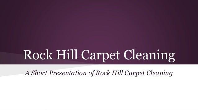 Rock Hill Carpet Cleaning A Short Presentation of Rock Hill Carpet Cleaning