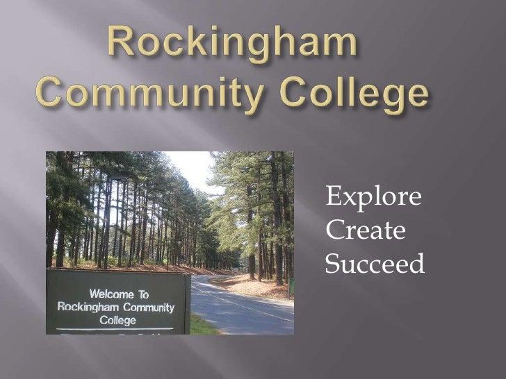 Rockingham Community College<br />Explore Create Succeed<br />