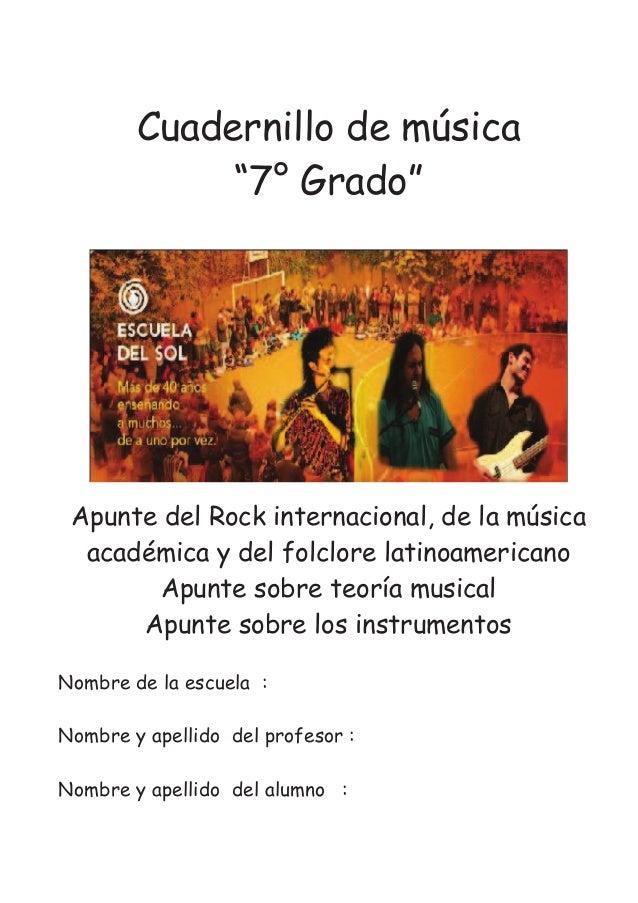 """Cuadernillo de música """"7° Grado"""" Apunte del Rock internacional, de la música académica y del folclore latinoamericano Apun..."""