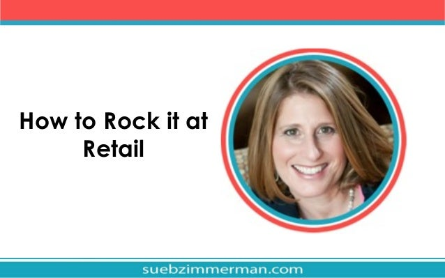 How to Rock it at Retail