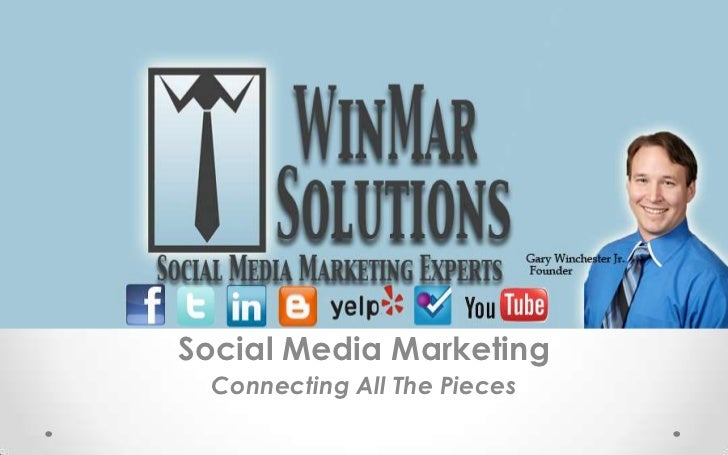 Social Media Marketing<br />Connecting All The Pieces<br />