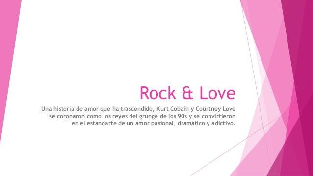 Rock & Love Una historia de amor que ha trascendido, Kurt Cobain y Courtney Love se coronaron como los reyes del grunge de...