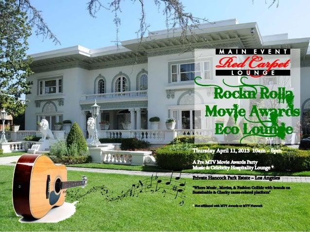 Thursday April 11, 2013 10am – 6pmA Pre MTV Movie Awards PartyMusic & Celebrity Hospitality Lounge *Private Hancock Park E...
