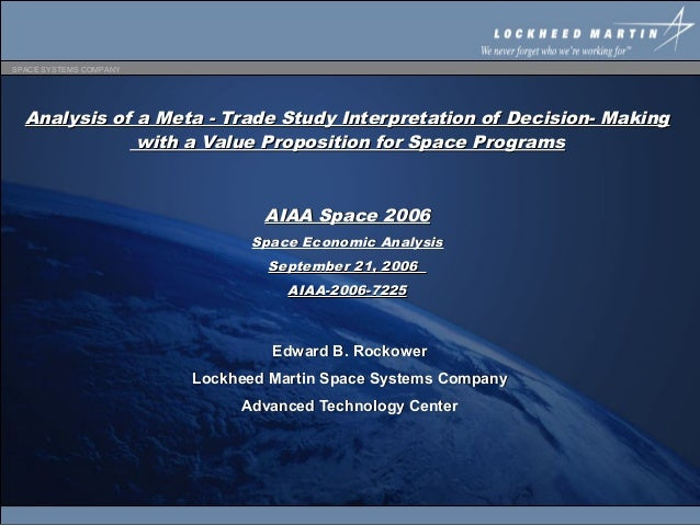 SPACE SYSTEMS COMPANY  Analysis of a Meta - Trade Study Interpretation of Decision- Making              with a Value Propo...