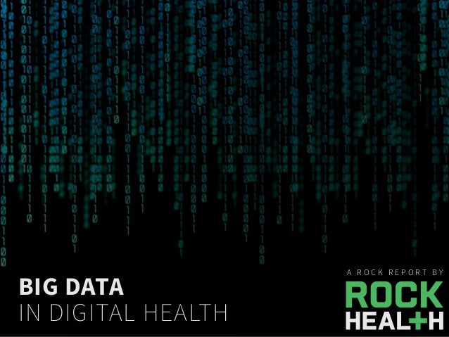 A R O C K R E P O R T B Y BIG DATA IN DIGITAL HEALTH