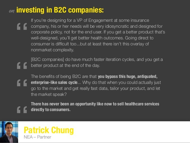 """Patrick Chung NEA – Partner on investing in B2C companies: """" If you're designing for a VP of Engagement at some insurance ..."""