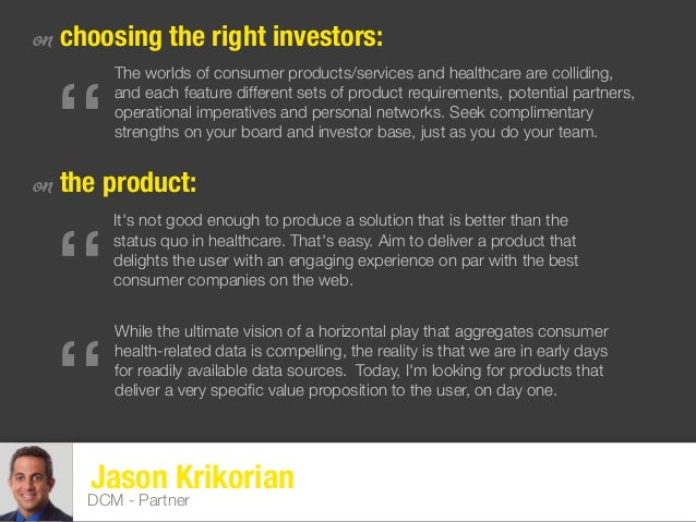 """Jason Krikorian DCM - Partner on choosing the right investors: on the product: """" The worlds of consumer products/services ..."""