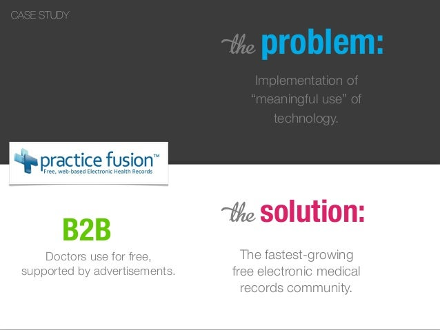 """B2B 5 problem: Implementation of """"meaningful use"""" of technology. 5 solution: The fastest-growing free electronic medical r..."""