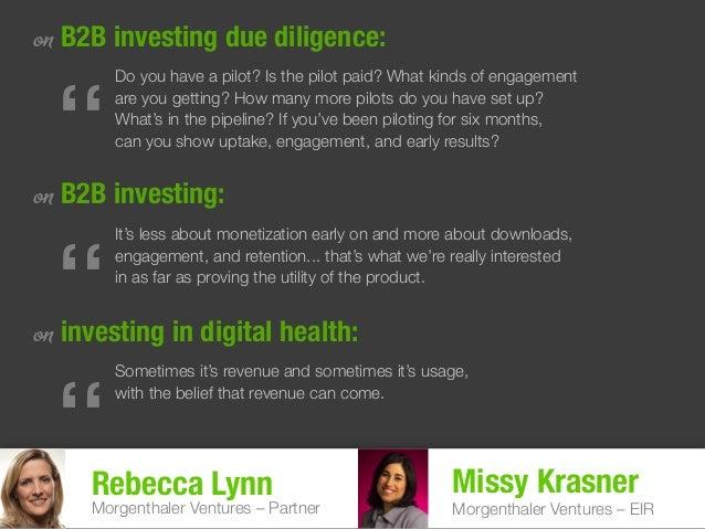 Rebecca Lynn Morgenthaler Ventures – Partner on B2B investing due diligence: on B2B investing: on investing in digital hea...