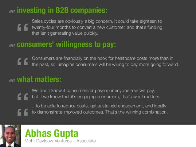 Abhas Gupta Mohr Davidow Ventures – Associate on investing in B2B companies: on consumers' willingness to pay: on what mat...