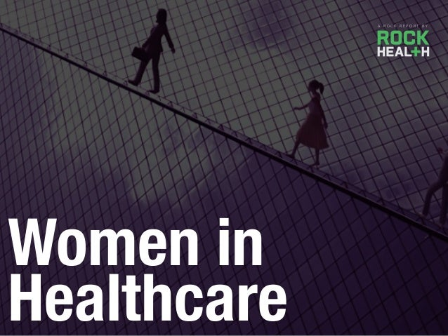 Women in Healthcare A R O C K R E P O R T B Y