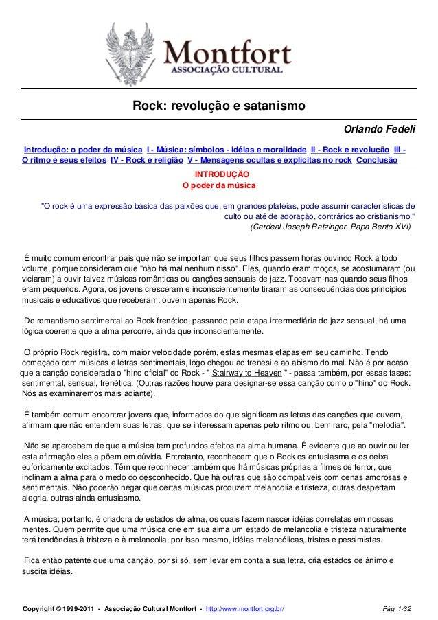 Rock: revolução e satanismo Orlando Fedeli Introdução: o poder da música I - Música: símbolos - idéias e moralidade II - R...
